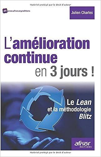 L amélioration continue en 3 jours ! : Le Lean et la méthodologie Blitz