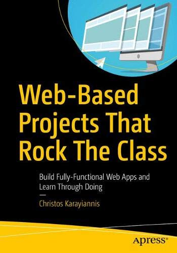 hat Rock the Class: Build Fully-Functional Web Apps and Learn Through Doing ()