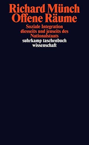 Offene Räume: Soziale Integration diesseits und jenseits des Nationalstaats (suhrkamp taschenbuch wissenschaft)