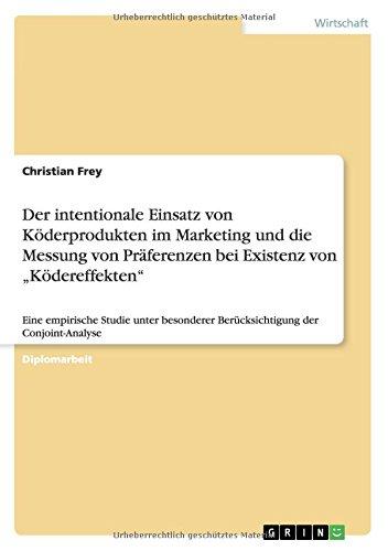 """Read Online Der intentionale Einsatz von Köderprodukten im Marketing und die Messung von Präferenzen bei Existenz von """"Ködereffekten"""" (German Edition) pdf"""