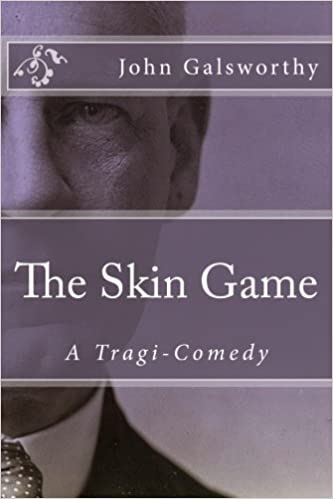 The Skin Game: A Tragi-Comedy