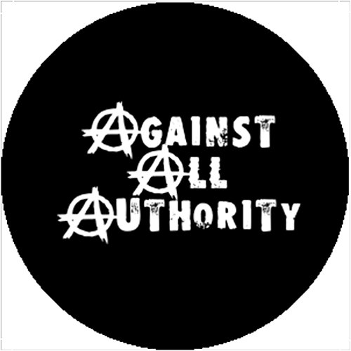 Handmade Badge Button Against All Authority Anarchist Punk Metal Anarchy (Anarchist Costume)
