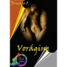 Vorágine (Brumas nº 3) (Spanish Edition) Mar 18, 2013