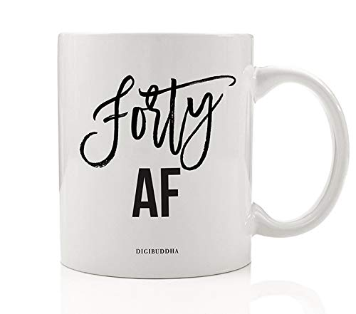 BIRTHDAY FORTY AF Coffee Mug Her 40th Surprise Birthday Party Bash Woman Ladies Gift Ideas Celebrating Wife Mom Sister Aunt Cousin Female Friend Family Coworker 11oz Ceramic Tea Cup Digibuddha DM0731