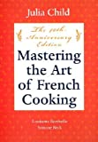 Mastering the Art of French Cooking, Volume I: 40th Anniversary Edition