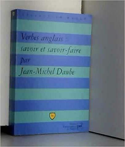 Amazon Com Verbes Anglais Savoir Et Savoir Faire Major 9782130482673 Daube Jean Michel Books