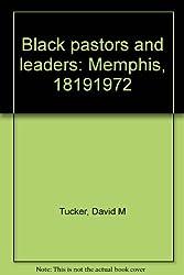 Black pastors and leaders: Memphis, 1819-1972