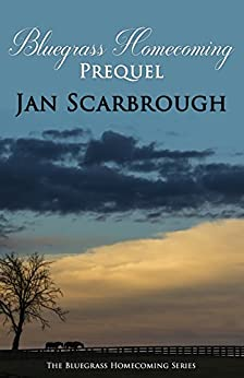 Prequel: Bluegrass Homecoming: Book 1 by [Scarbrough, Jan]