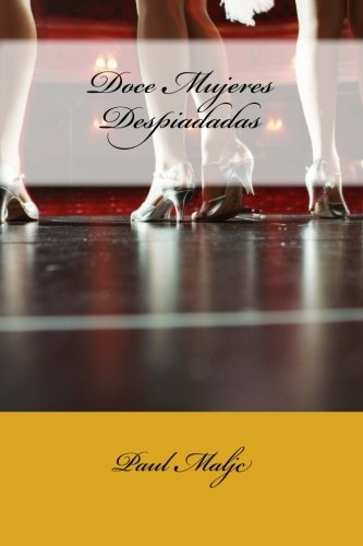 Doce Mujeres Despiadadas: Volume 1 por Paul Maljc