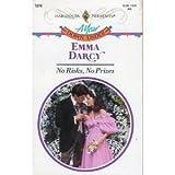 No Risks, No Prizes, Emma Darcy, 0373115709