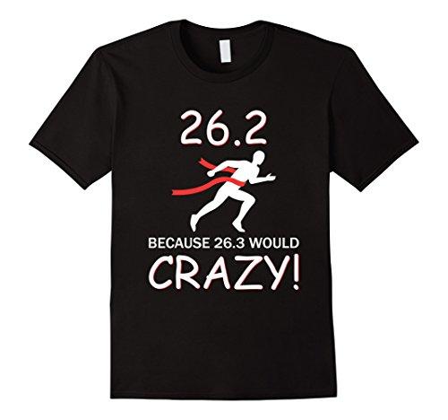 Marathon Training Runner (Mens 26.3 Marathon Runner Would Be Crazy Funny T-Shirt Large Black)