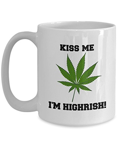 Kiss Me I'm Highrish - Novelty 15oz White Ceramic Marijuana Mug - Perfect Anniversary, Birthday or Holiday Coffee Tea Cup Gift Idea For Pot Heads (Halloween Party Im Holiday Park)