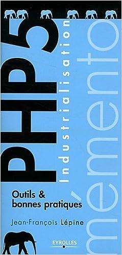 Livre gratuits en ligne Industrialisation  PHP 5. Outils et bonnes pratiques. epub, pdf