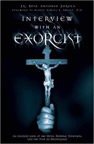 Interview with an Exorcist: An Insider's Look at the Devil, Demonic