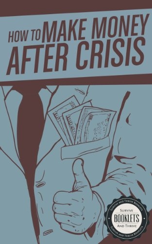 How To Make Money After Crisis (Survive and Thrive Booklets Book 2) by [Marshall, Joe]