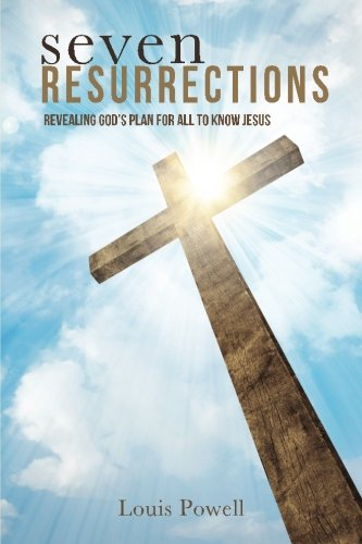 Seven Resurrections: God's Plan for all to Know Jesus