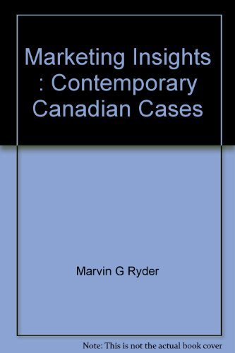 Marketing Insights : Contemporary Canadian Cases