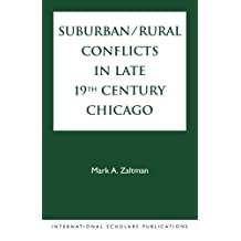 Suburban/Rural Conflicts in Late 19th Century Chicago: Political, Religious, and Social controversies on the North Shore