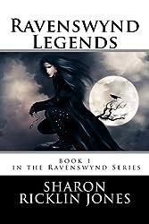 Ravenswynd Legends  (Ravenswynd Series) Book 1