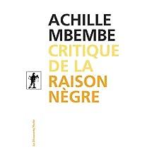 Critique de la raison nègre (POCHES ESSAIS t. 436) (French Edition)
