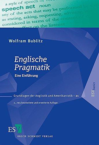 Englische Pragmatik: Eine Einführung Grundlagen der Anglistik und  Amerikanistik GrAA , Band 21: Amazon.de: Bublitz, Professor Dr. Wolfram:  Bücher