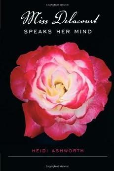 Miss Delacourt Speaks Her Mind by [Ashworth, Heidi]