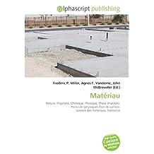 Matériau: Nature, Propriété, Chimique, Physique, Phase (matière), Particule (physique), État de surface, Science des matériaux, Tolérance