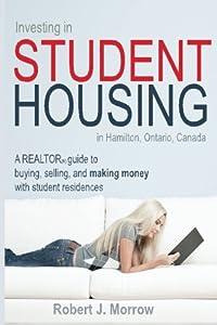 Investing in Student Housing: in Hamilton, Ontario, Canada (Niche Investor Series) (Volume 1)