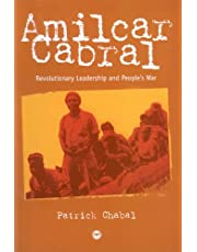 Amilcar Cabral: Revolutionary Leadership and People's War