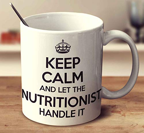 Keep Calm And Let The Nutritionist Handle It Coffee Mug (White, 11 oz) ()