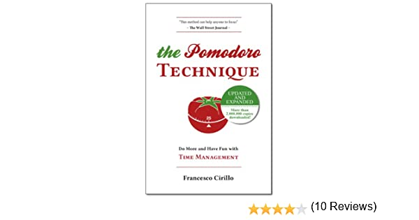 The Pomodoro Technique: Francesco Cirillo: 9783981567908: Amazon ...