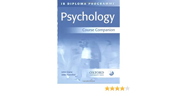 IB Psychology Course Companion: International Baccalaureate Diploma