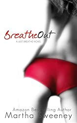Breathe Out (Just Breathe Book 2)