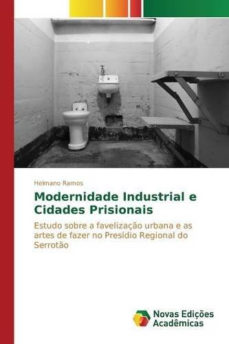 Download Modernidade Industrial e Cidades Prisionais (Portuguese Edition) pdf epub