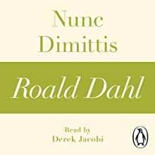 Nunc Dimittis (A Roald Dahl Short Story) Audiobook by Roald Dahl Narrated by Derek Jacobi