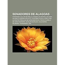 Senadores de Alagoas: Fernando Collor de Mello, Renan Calheiros, Heloísa Helena, Floriano Peixoto, Teotônio Vilela, João Lyra