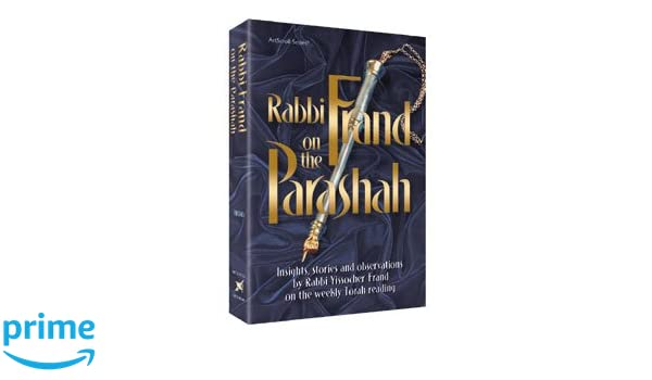 Rabbi Frand On The Parashah Insights Stories And Observations On