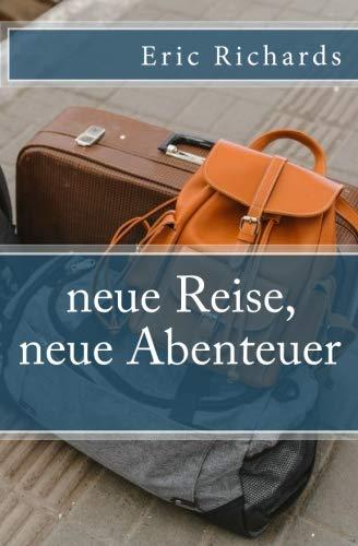 neue Reise, neue Abenteuer (