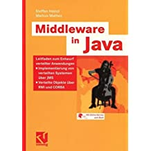 Middleware in Java: Leitfaden zum Entwurf verteilter Anwendungen - Implementierung von verteilten Systemen ??ber JMS - Verteilte Objekte ??ber RMI und CORBA (IT-Professional) (German Edition) by Steffen Heinzl (2005-07-15)