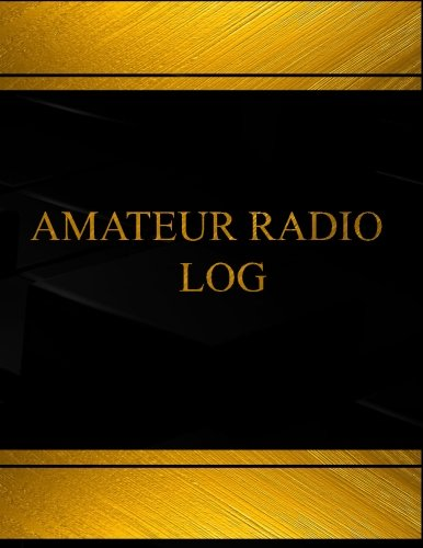 Download Amateur Radio (Log Book, Journal - 125 pgs, 8.5 X 11 inches): Amateur Radio Logbook (Black  cover, X-Large) (Centurion Logbooks/Record Books) ebook