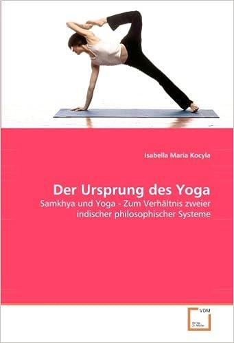 Book Der Ursprung des Yoga: Samkhya und Yoga - Zum Verhältnis zweier indischer philosophischer Systeme (German Edition)
