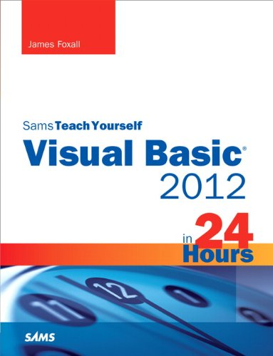 Sams Teach Yourself Visual Basic 2012 in 24 Hours, Complete Starter Kit by Brand: Sams Publishing