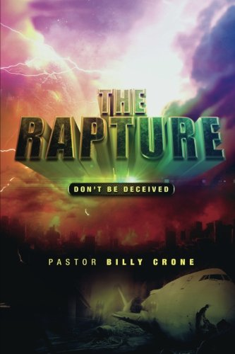 The Rapture: Don't Be Deceived