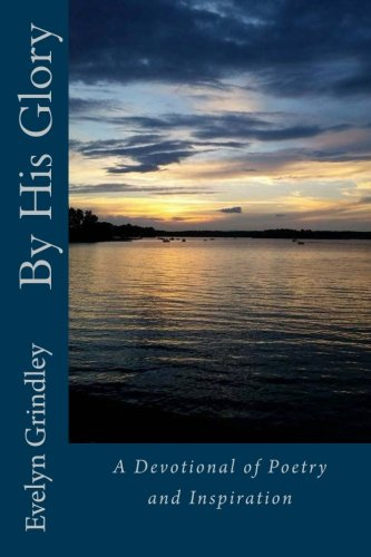 By His Glory: Devotional of Poems and Inspirations