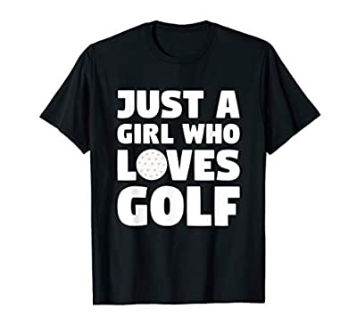 Golf Shirt Women Just A Girl Who Loves Golf T-Shirt