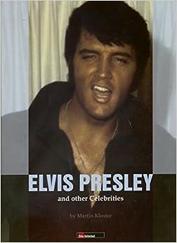 Elvis Presley and Other Celebrities