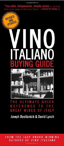 Vino Italiano Buying Guide - Revised and Updated: The Ultimate Quick Reference to the Great Wines of Italy by Joseph Bastianich, David Lynch