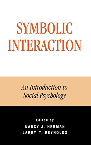 Symbolic Interaction: An Introduction to Social Psychology (The Reynolds Series in Sociology)