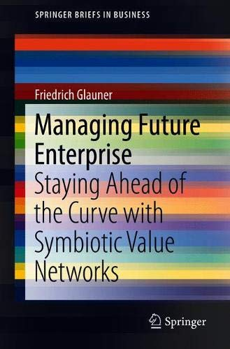 Managing Future Enterprise: Staying Ahead of the Curve with Symbiotic Value Networks