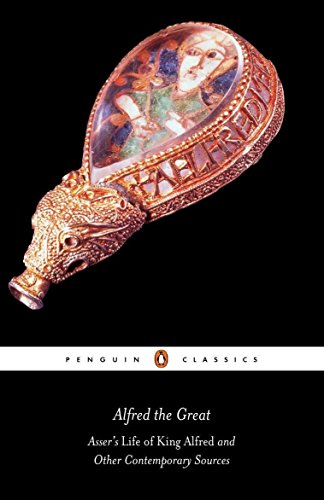 Alfred the Great: Asser's Life of King Alfred & Other Contemporary Sources (Penguin Classics)